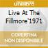 LIVE AT THE FILLMORE'1971