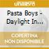 Pasta Boys - Daylight In The Invisible World