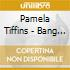 Pamela Tiffins - Bang City