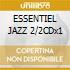 ESSENTIEL JAZZ 2/2CDx1