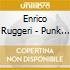 Enrico Ruggeri - Punk Prima Di Te