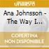 Ana Johnsson - The Way I Am