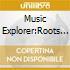 MUSIC EXPLORER: ROOTS OF AUSTRALIA