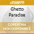 GHETTO PARADISE