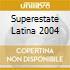 SUPERESTATE LATINA 2004