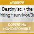 DESTINY'SC.+THE WRITING+SURVIVOR/3CD