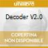 DECODER V2.0