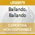 BALLANDO, BALLANDO