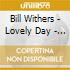 Bill Withers - Lovely Day - The Very Best Of