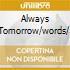 ALWAYS TOMORROW/WORDS/.