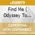 FIND ME ( ODYSSEY TO ANYOONA )