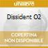 DISSIDENT O2