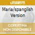 MARIA/SPANGLISH VERSION