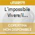 L'IMPOSSIBILE VIVERE/IL MERCANTE DI