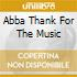 ABBA THANK FOR THE MUSIC