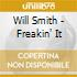 Will Smith - Freakin' It