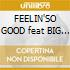 FEELIN'SO GOOD feat BIG PUN/FAT JOE