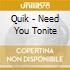 Quik - Need You Tonite
