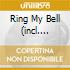 RING MY BELL (INCL. EIFFEL 65 RMX)