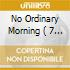 NO ORDINARY MORNING/HALCYON