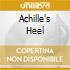 ACHILLE'S HEEL