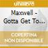 Maxwell - Gotta Get To Know You