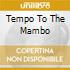 TEMPO TO THE MAMBO