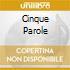 CINQUE PAROLE