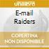 E-MAIL RAIDERS