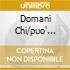 DOMANI CHI/PUO' DARSI CHE NELL'UNIVE