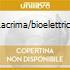 LACRIMA/BIOELETTRICA