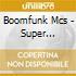 Boomfunk Mcs - Super Electric