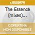 THE ESSENCE (MIXES) LTD.EDITION