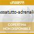 PASSATUTTO-ADRENALINA