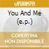 YOU AND ME (E.P.)