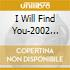 I WILL FIND YOU-2002 REMIX