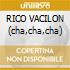 RICO VACILON (cha,cha,cha)
