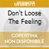 DON'T LOOSE THE FEELING