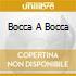 BOCCA A BOCCA