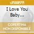 I LOVE YOU BABY (VERAMANTE)