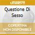 QUESTIONE DI SESSO