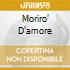 MORIRO' D'AMORE