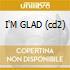 I'M GLAD (cd2)