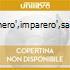 PREGHERO',IMPARERO',SALVERO'