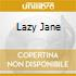 LAZY JANE