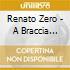Renato Zero - A Braccia Aperte