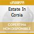 ESTATE IN CORSIA