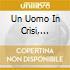 UN UOMO IN CRISI, CANZONI DI VITA ..