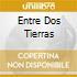 ENTRE DOS TIERRAS