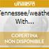TENNESSEE/WEATHER WITH YOU/GIURA CHE